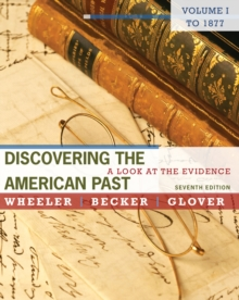 Discovering the American Past : A Look at the Evidence To 1877 Volume I, Paperback Book