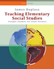 Teaching Elementary Social Studies : Strategies, Standards, and Internet Resources, Spiral bound