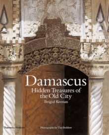 Damascus : Hidden Treasures of the Old City, Hardback