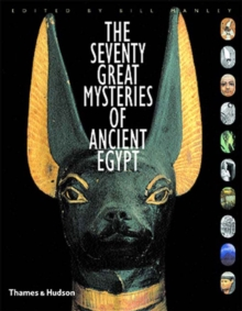 The Seventy Great Mysteries of Ancient Egypt, Hardback Book