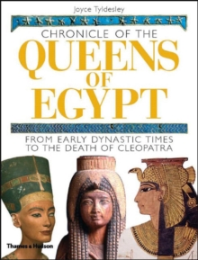 Chronicle of the Queens of Egypt : from Early Dynastic Times to the Death of Cleopatra, Hardback