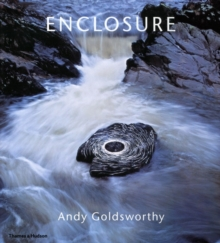Enclosure : Andy Goldsworthy, Hardback Book