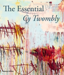 The Essential Cy Twombly, Hardback Book