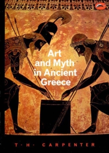 Art and Myth in Ancient Greece : A Handbook, Paperback Book