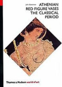 Athenian Red Figure Vases: The Classical Period : A Handbook, Paperback