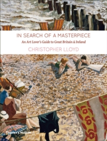 In Search of a Masterpiece : An Art Lover's Guide to Great Britain and Ireland, Hardback