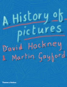 A History of Pictures : From the Cave to the Computer Screen, Hardback