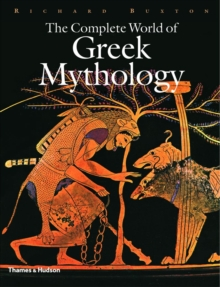 The Complete World of Greek Mythology, Hardback Book