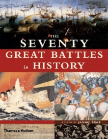 The Seventy Great Battles of All Time, Hardback