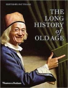 The Long History of Old Age, Hardback