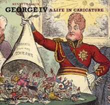 George IV : A Life in Caricature, Hardback Book