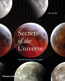 Secrets of the Universe : How We Discovered the Cosmos, Hardback