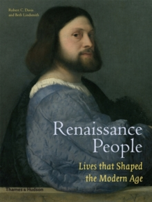 Renaissance People : Lives That Shaped the Modern Age, Hardback Book
