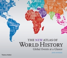 The New Atlas of World History : Global Events at a Glance, Hardback