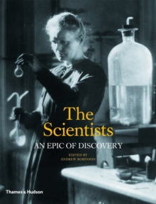 The Scientists : An Epic of Discovery, Hardback