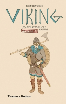 Viking: The Norse Warrior's (Unofficial) Manual, Hardback