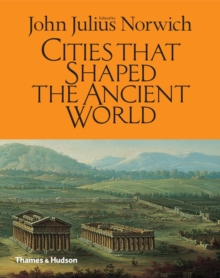 Cities That Shaped the Ancient World, Hardback