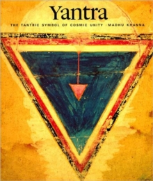 Yantra : The Tantric Symbol of Cosmic Unity, Paperback