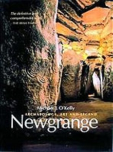 Newgrange : Archaeology, Art and Legend, Paperback