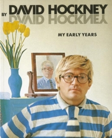 David Hockney by David Hockney : My Early Years, Paperback