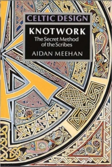 Knotwork : The Secret Method of the Scribes, Paperback