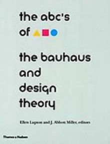 ABC's of the Bauhaus : Bauhaus and Design Theory, Paperback Book