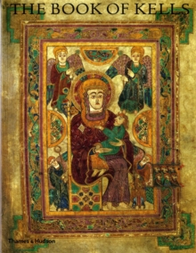 The Book of Kells : An Illustrated Introduction to the Manuscript in Trinity College Dublin, Paperback