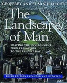 The Landscape of Man : Shaping the Environment from Prehistory to the Present Day, Paperback