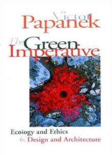 The Green Imperative : Ecology and Ethics in Design and Architecture, Paperback