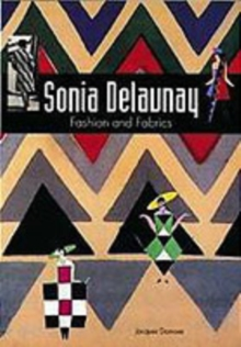Sonia Delaunay : Fashion and Fabrics, Paperback