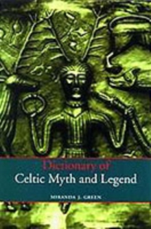 Dictionary of Celtic Myth and Legend, Paperback Book