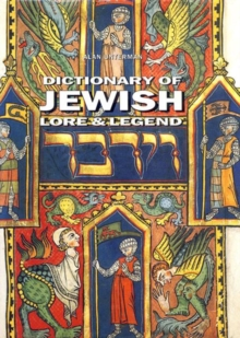 Dictionary of Jewish Lore and Legend, Paperback
