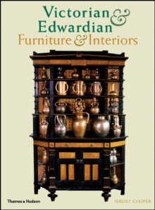 Victorian and Edwardian Furniture and Interiors : From the Gothic Revival to Art Nouveau, Paperback