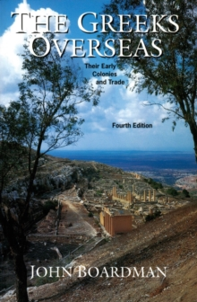 The Greeks Overseas : Their Early Colonies and Trade, Paperback