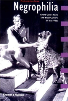 Negrophilia : Avant-Garde Paris and Black Culture in the 1920s, Paperback