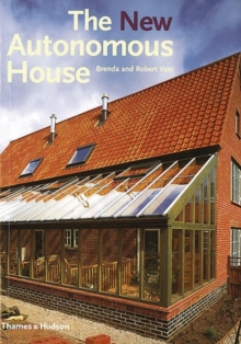 The New Autonomous House : Design and Planning for Sustainability, Paperback Book