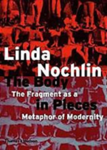 The Body in Pieces : The Fragment as a Metaphor of Modernity, Paperback