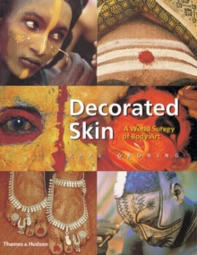 Decorated Skin : A World Survey of Body Art, Paperback
