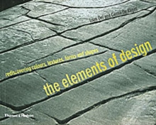 The Elements of Design : Rediscovering Colours, Textures, Forms and Shapes, Paperback