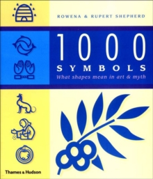 1000 Symbols : What Shapes Mean in Art and Myth, Paperback