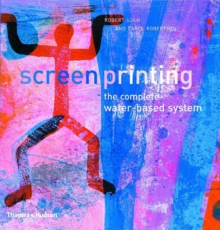 Screenprinting : The Complete Water-based System, Paperback