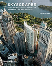 Skyscraper : Designs of the Recent Past and for the Near Future, Paperback Book