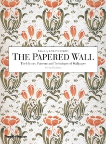 The Papered Wall : The History, Patterns and Techniques of Wallpaper, Paperback