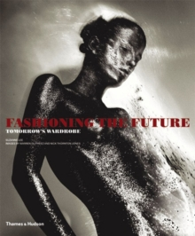 Fashioning the Future : Tomorrow's Wardrobe, Paperback Book