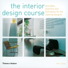 The Interior Design Course : Principles, Practices and Techniques for the Aspiring Designer, Paperback