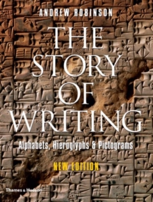 The Story of Writing : Alphabets, Hieroglyphs and Pictograms, Paperback Book