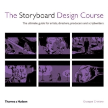 The Storyboard Design Course : The Ultimate Guide for Artists, Directors, Producers and Scriptwriters, Paperback