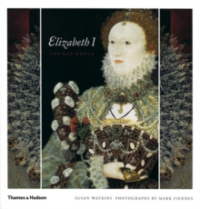 Elizabeth I and Her World : In Public and in Private, Paperback