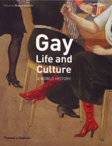Gay Life and Culture : A World History, Paperback Book
