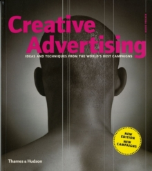 Creative Advertising : Ideas and Techniques from the World's Best Campaigns, Paperback